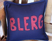 """Blerg 13"""" decorator pillow- FREE US SHIPPING- Made to order"""