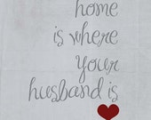 Home is where your husband is - Print