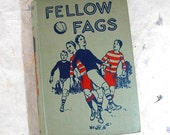 Vintage Fellow Fags 1933 Hardcover Book