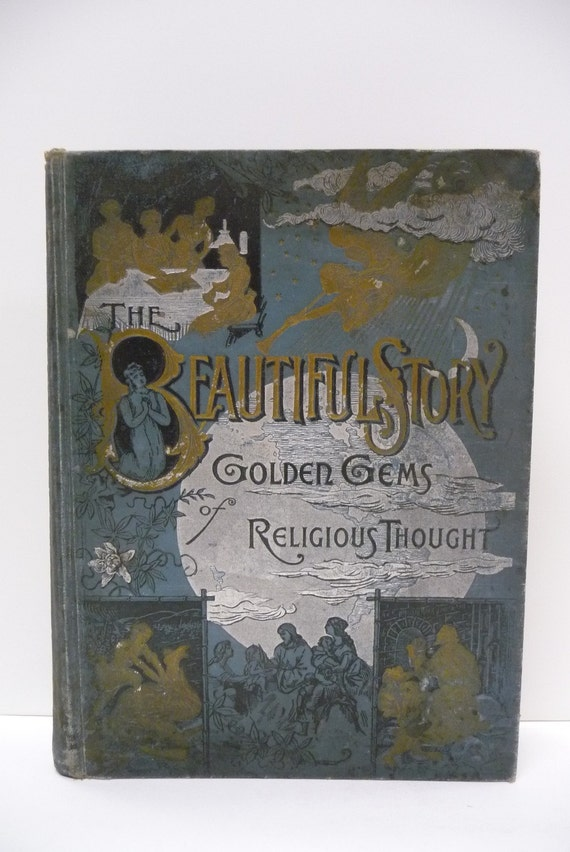 Antique hardcover Book The Beautiful Story Golden Gems of Religious Thought 1887