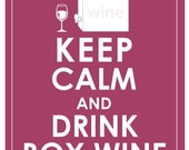 Keep calm and drink box wine print