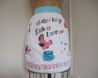 vintage terrycloth CHICKEN Kitchen APRON, Chicken Today ... Feathers Tomorrow