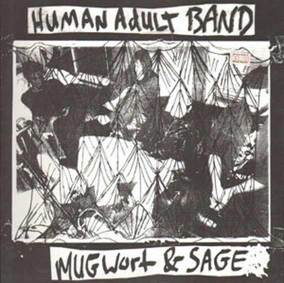 "Human Adult Band 'Mugwort & Sage' (Scumbag Relations) - one sided 12"" LP"
