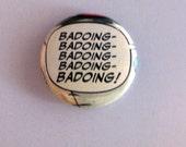 Badoing Badoing  - 1 inch Comic Art Button