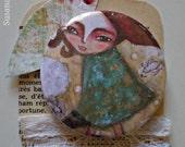 Girl and biirds -  Pin 2.1/4 mixed media art