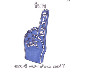 Still The One/Foam Finger- 8x10 Print from Original Illustration
