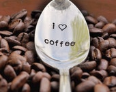 I Love Coffee -  Vintage Hand Stamped Coffee Spoon for COFFEE LOVERS