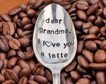 DEAR GRANDMA, I Love You A Latte - Vintage Coffee Spoon for your Coffee Lovin' Grandma (TM)
