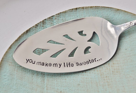 You Make My Life Sweeter... -Hand Stamped Vintage Wedding Cake Server by jessicaNdesigns on Etsy