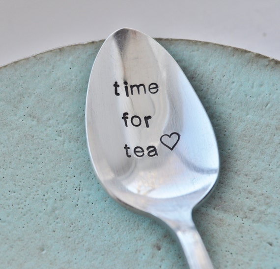 Time for Tea -  Hand Stamped Vintage Spoon for TEA LOVERS