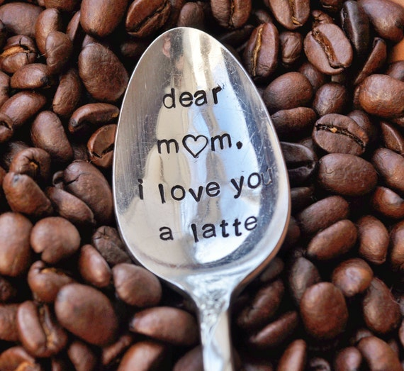 DEAR MOM, I Love You A Latte (TM) - Vintage Coffee Spoon for your Coffee Lovin' Momma