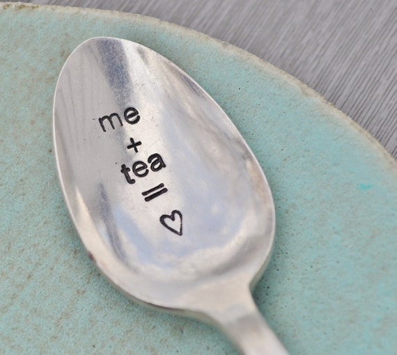 ME plus TEA equals Love - Hand Stamped Vintage Spoon for Tea Lovers
