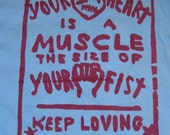 Your Heart is a Muscle the Size of Your Fist, Light Blue T Shirt, Large