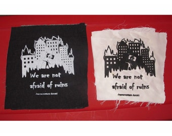 Punk Patch - We Are Not Afraid of Ruins - Big Canvas Back or Bag Patch, White on Black OR Black on White, anarchy patch, punk patches
