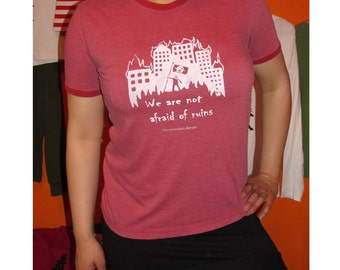 We Are Not Afraid of Ruins, White Ink on Dark Pink T Shirt, Large