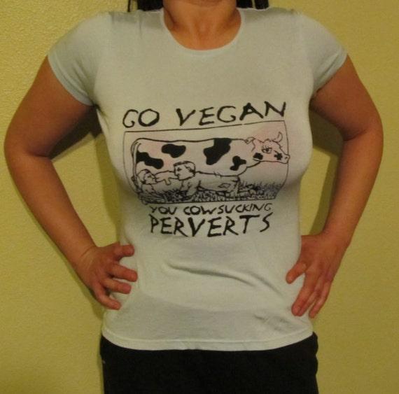 Go Vegan, You Cowsucking Pervert - Medium, Light Blue - Silkscreen T Shirt, Vegan Shirt