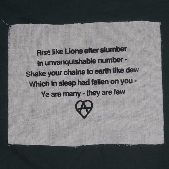 Rise Like Lions, White - from The Mask of Anarchy, Percy Bysshe Shelley, 1819 - punk patch anarchy patches poetry poem anarchy heart