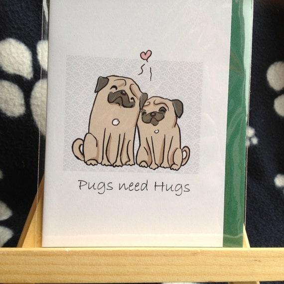 Pugs Need Hugs Card