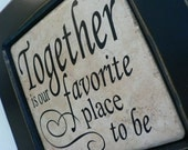 Together is our Favorite Place To Be -  sign in Black frame
