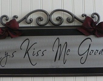 Always Kiss Me Goodnight wall plaque