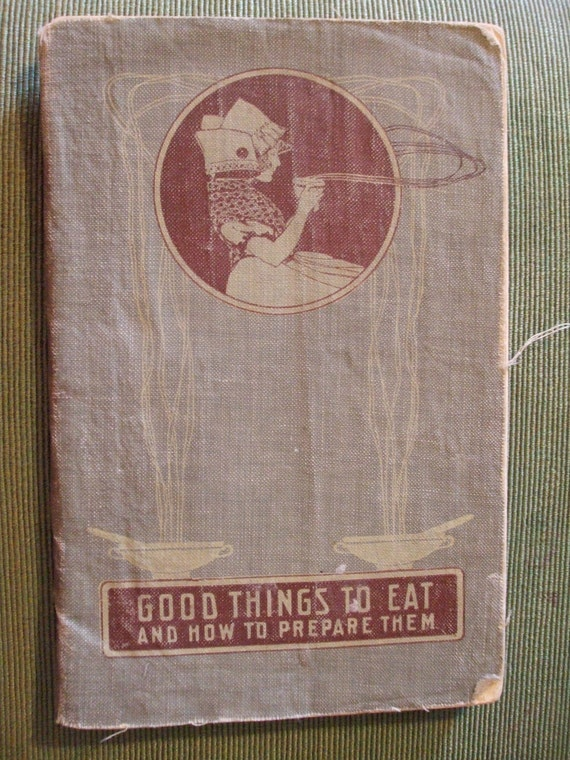 Antique Cook Book - Good Things to Eat and How to Prepare Them - Larkin Co.