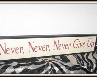 Never, Never, Never Give Up