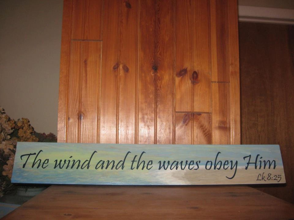 The Wind and the Waves Obey Him painted wooden sign ...