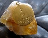 I Heart Weed - Custom Engraved Brass Charm