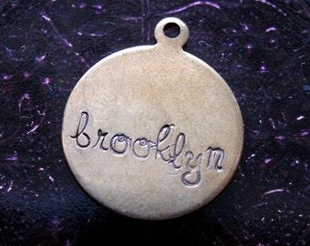 Brooklyn Script- Custom Engraved Brass Charm