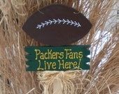 Yard Sign 202 - Packers Fans Live Here