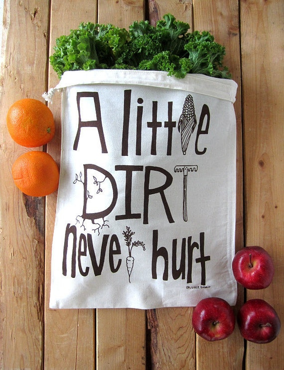 Set of 2 - Screen Printed Natural Cotton Reusable Produce Bags - Eco Friendly - A Little Dirt Never Hurt