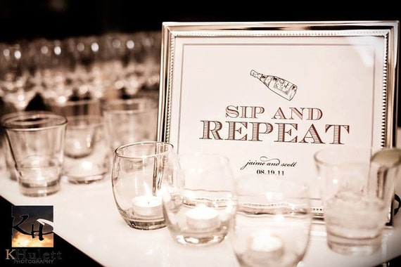 Sip and Repeat - 8 x 10 Wedding Poster, Bar Sign, Table Sign or Art Print by Abigail Christine Design