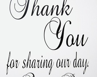 Thank You for sharing out day plus Initials of Bride & Groom -Wedding Reception - Vinyl Wall Decal - Custom