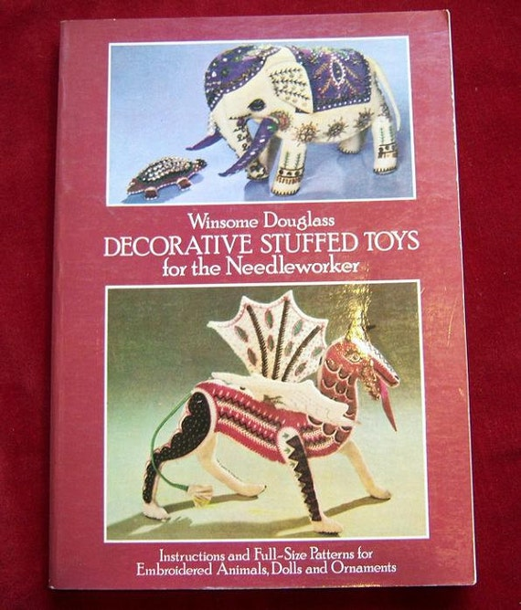 Vintage Book / Decorative Stuffed Toys for the Needleworker / 1984 / Fantasy Animals How-To