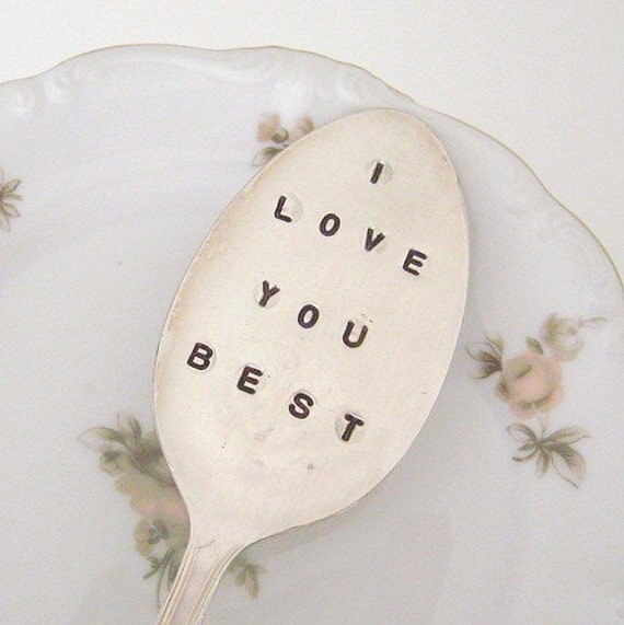 I LOVE YOU BEST- antique tablespoon