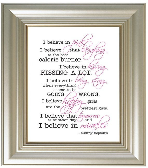 I Believe in PINK by Audrey Hepburn, inspirational quote, print size 8x10