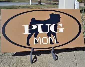 Pug Sign, Dog Sign, Pug Mom, Pug Decor, Pug Gift, Puggles, Dog Decor, Furbaby, Pet Gift, Pet Signs, Dog Breeds, Pug Dad, Custom Signs