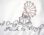I Only F--- to Vinyl - Mature - Decorative Tidy Cloth - Phonograph, Victrola