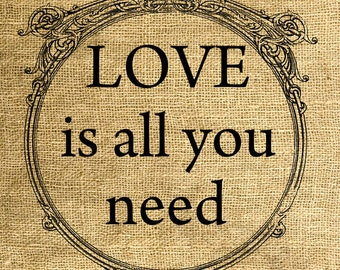 INSTANT DOWNLOAD Love is all you need Download and Print Image Transfer Digital Sheet by Room29 Sheet no. 573