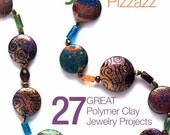 Polymer Pizzazz Book  the best of Bead and Button Magazine