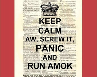 Keep Calm aw, Screw It, Panic and Run Amok - upcycled 8x10 1898 dictionary page print - BONUS - Buy 3 Prints, Get 1 More For FREE