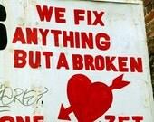 We Fix Anything But a Broken Heart- Photo Card