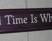 A Good Time Is What You Make It Painted Wood Sign UPC