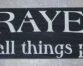 PRAYER makes all things possible Inspirational  Wooden Signs ... You Pick Colors
