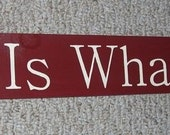 CIJ SALE It Is What It Is Wooden Sign UPC