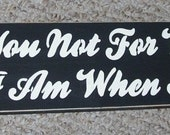 I Love You Not For Who You Are, But Who I Am When I Am With You inspirational Wood Sign upc