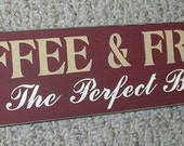 Coffee Sign Coffee & Friends The Perfect Blend  Wood  Kitchen Sign