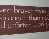 Inspirational Quotes You are Braver Than You Believe Stronger .. Classic Winnie The Pooh Wood Sign