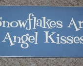 Snowflakes Are Angel Kisses Wooden Christmas Sign You Pick Colors