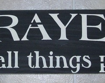 Prayer makes all things possible Inspirational Sign ... You Pick Colors